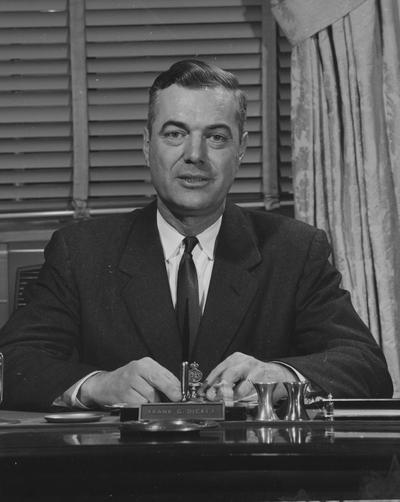 Dickey, Frank G., President, University of Kentucky, 1956 - 1963, Dean, College of Education