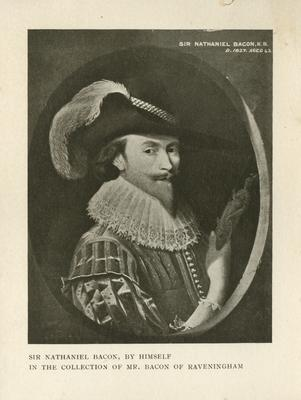 Portrait of Sir Nathaniel Bacon in the collection of Mr. Bacon of Raveningham.