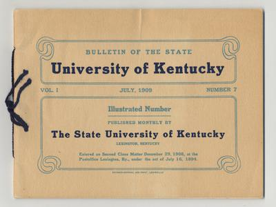 Bulletin of The State University of Kentucky; July 1909, Number 7, Volume I