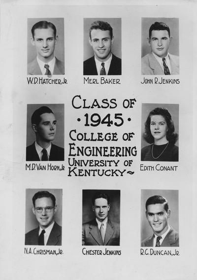 Class of 1945, College of Engineering; From left to right, Top: W. D. Hatcher, Jr., Merl Baker, and John R. Jenkins; Center: M. D. VanHorn, Jr., and Edith Conant; Bottom: N. A. Chrisman, Jr., Chester Jenkins, and R. C. Duncan, Jr