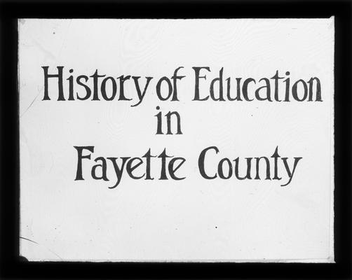 Title slide, History of Education in Fayette County