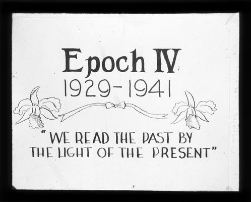 Title Slide, Epoch IV, 1929-1941. 'We read the past by the light of the present.'